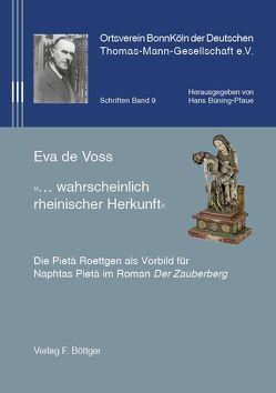 """""""…wahrscheinlich rheinischer Herkunft"""" von de Voss,  Eva"""