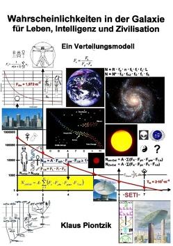 Wahrscheinlichkeiten in der Galaxie für Leben, Intelligenz und Zivilisation von Piontzik,  Klaus