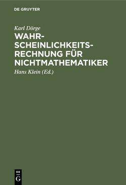 Wahrscheinlichkeitsrechnung für Nichtmathematiker von Dörge,  Karl, Klein,  Hans
