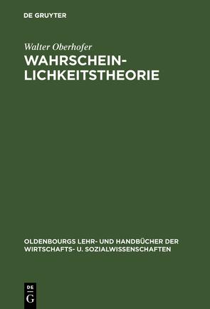 Wahrscheinlichkeitstheorie von Oberhofer,  Walter