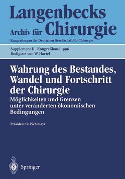 Wahrung des Bestandes, Wandel und Fortschritt der Chirurgie von Hartel,  W., Pichlmayr,  R.