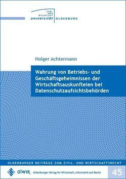 Wahrung von Betriebs- und Geschäftsgeheimnissen der Wirtschaftsauskunfteien bei Datenschutzaufsichtsbehörden von Achtermann,  Holger