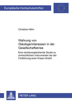 Wahrung von Gläubigerinteressen in der Gesellschaftskrise von Höhn,  Christine