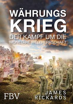 Währungskrieg von Rickards,  James