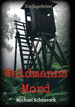 Waidmanns Mord von Schönrock,  Michael