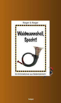 Waidmannsheil, Specht! von Rieger,  Mario, Rieger,  Veronika