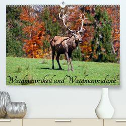 Waidmannsheil und WaidmannsdankAT-Version (Premium, hochwertiger DIN A2 Wandkalender 2020, Kunstdruck in Hochglanz) von Kramer,  Christa