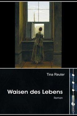 Waisen des Lebens von Reuter,  Tina