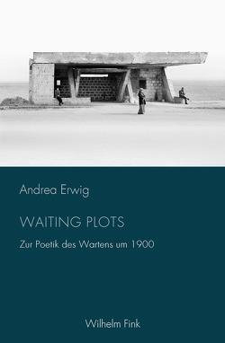 Waiting Plots von Erwig,  Andrea