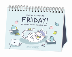 Wake me up, when it´s friday!