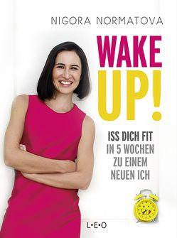 Wake up! – Verpasse nicht dein Leben von Bischoff,  Ursula, Normatova,  Nigora