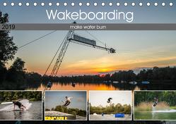 Wakeboarding – make water burn (Tischkalender 2019 DIN A5 quer) von Krauss,  Florian