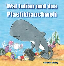 Wal Julian und das Plastikbauchweh von Grünig,  Christina