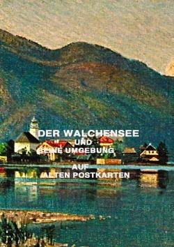 WALCHENSEE und seine Umgebung von Friedrich,  Dr. Weltz