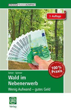 Wald im Nebenerwerb von Setzer,  Frank, Spinner,  Karsten