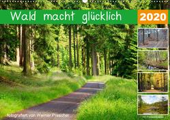 Wald macht glücklich (Wandkalender 2020 DIN A2 quer) von Prescher,  Werner