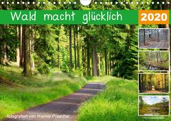 Wald macht glücklich (Wandkalender 2020 DIN A4 quer) von Prescher,  Werner
