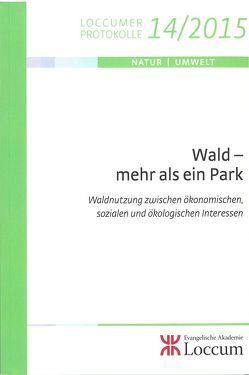 Wald – mehr als ein Park von Hirschmann,  Markus, Müller,  Monika C.M.
