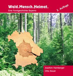 Wald. Mensch. Heimat von Bauer,  Otto, Hamberger,  Joachim