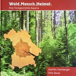 Wald. Mensch. Heimat von Bauer,  Otto, Hamberger,  Joachim, Lermer,  Gudula, Wilke,  Carsten