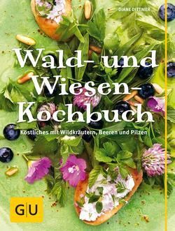 Wald- und Wiesenkochbuch von Dittmer,  Diane