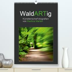 WaldARTig (Premium, hochwertiger DIN A2 Wandkalender 2021, Kunstdruck in Hochglanz) von Marten,  Martina