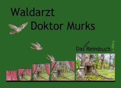 Waldarzt Doktor Murks   Das kleine Reimbuch von Schneider,  Roberto