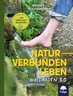 Naturverbunden leben von Buchberger,  Werner
