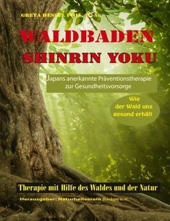 Waldbaden Shinrin Yoku von Hessel,  Greta, Naturheilverein Baden e.V.