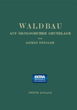 Waldbau auf Ökologischer Grundlage von Dengler,  Alfred