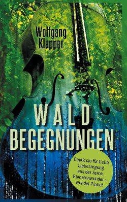 Waldbegegnungen von Klapper,  Wolfgang