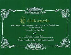 Waldbleamerln – Bayerwald Liederbuch von Schopf,  Hans