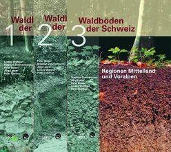 Waldböden der Schweiz- Band 1-3 von Blaser,  Peter, Luster,  Jörg, Walthert,  Lorenz, Zimmermann,  Stephan