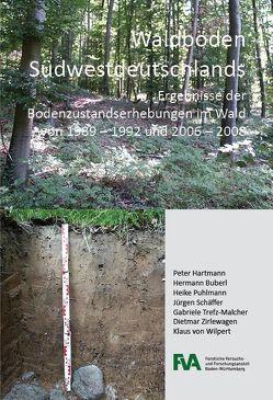 Waldböden Südwestdeutschlands von Buberl,  Hermann, Hartmann,  Peter, Puhlmann,  Heike, Schäffer,  Jürgen, Trefz-Malcher,  Gabriele, von Wilpert,  Klaus, Zirlewagen,  Dietmar