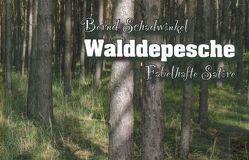 Walddepesche von Schadwinkel,  Bernd, Stauf,  Roland