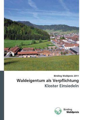 Waldeigentum als Verpflichtung von Bachmann,  Peter, Bitterli,  Daniel, Lienert,  Christoph, Lienert,  Stefan, Werlen,  Martin