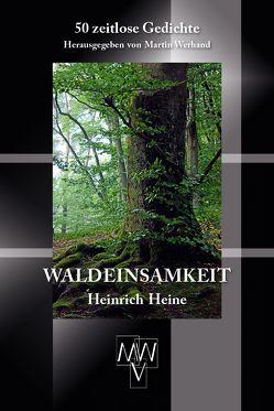 Waldeinsamkeit von Heine,  Heinrich, Werhand,  Martin