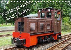 Waldeisenbahn Bad Muskau (Tischkalender 2019 DIN A5 quer) von Valley,  Joy