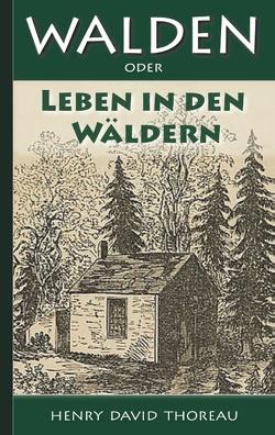 Walden, oder: Leben in den Wäldern von Thoreau,  Henry David