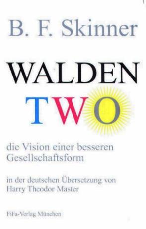 an analysis of walden two an utopian novel by b f skinner Man's quest for perfection and the belief that change is not out of reach did not begin with b f skinner and walden two rather, man's search for a more perfect society has existed for millennia.