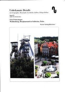 Waldenburg, Bergbaustadt in Schlesien, Polen von Festner,  Sibylle, Woltershagen,  Fritz