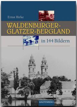 Waldenburger-Glatzer-Bergland in 144 Bildern von Birke,  Ernst