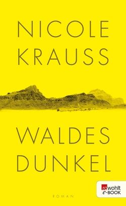 Waldes Dunkel von Krauss,  Nicole, Osterwald,  Grete