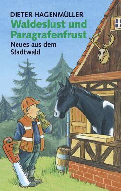 Waldeslust und Paragrafenfrust von Hagenmüller,  Dieter