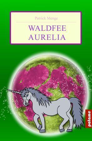 Waldfee Aurelia von Menge,  Patrick