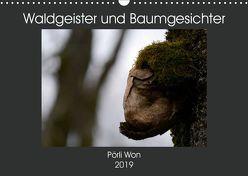 Waldgeister und Baumgesichter (Wandkalender 2019 DIN A3 quer) von Won,  Pörli