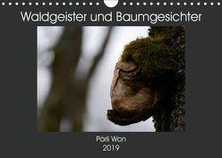Waldgeister und Baumgesichter (Wandkalender 2019 DIN A4 quer) von Won,  Pörli