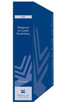 Waldgesetz des Landes Brandenburg von Koch,  Andreas