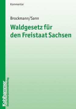 Waldgesetz für den Freistaat Sachsen von Brockmann,  Jens, Sann,  Detlev