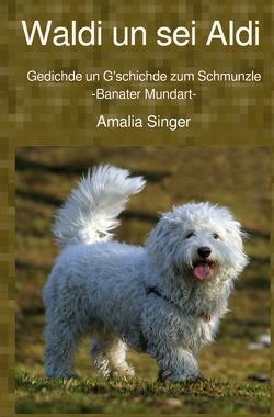 Waldi un sei Aldi von Singer,  Amalia